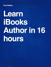 Learn iBooks Author in 16 hours - David McMahon