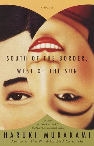 Haruki Murakami & Philip Gabriel - South of the Border, West of the Sun