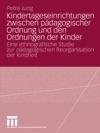 Kindertageseinrichtungen Zwischen Pdagogischer Ordnung Und Den Ordnungen Der Kinder