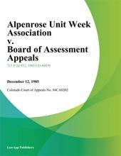 Alpenrose Unit Week Association V. Board Of Assessment Appeals