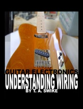 guitar electronics understanding wiring by tim swike on ibooks rh itunes apple com Blender for a Stacked Pot Guitar Wiring Electronics Blender for a Stacked Pot Guitar Wiring Electronics