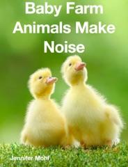 Baby Farm Animals Make Noise