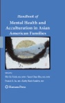 Handbook Of Mental Health And Acculturation In Asian American Families