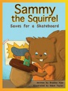 Sammy The Squirrel Save For A Skateboard
