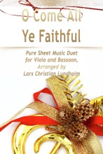 O Come All Ye Faithful Pure Sheet Music Duet For Viola And Bassoon