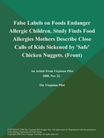 False Labels On Foods Endanger Allergic Children Study Finds Food Allergies Mothers Describe Close Calls Of Kids Sickened By Safe Chicken Nuggets Front