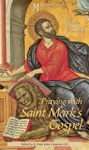 Praying With Saint Marks Gospel