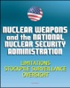 Nuclear Weapons And The National Nuclear Security Administration (NNSA) - 2012 Issues With Weapon Limitations, Stockpile Surveillance Program, Management And Oversight