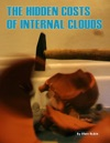 The Hidden Costs Of Internal Clouds