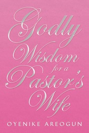 GODLY WISDOM FOR A PASTORS WIFE
