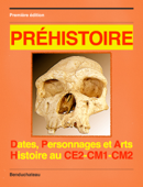 Préhistoire - Histoire au CE2-CM1-CM2