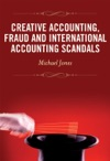 Creative Accounting Fraud And International Accounting Scandals