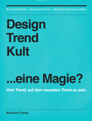 Design – Trend – Kult, eine Magie?