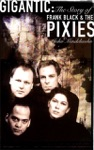 Gigantic The Story Of Frank Black  The Pixies