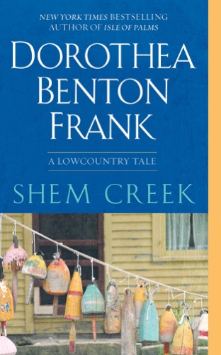 Dorothea Benton Frank - Shem Creek
