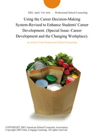 Using The Career Decision Making System Revised To Enhance Students Career Development Special Issue Career Development And The Changing Workplace