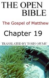THE OPEN BIBLE - THE GOSPEL OF MATTHEW: CHAPTER 19
