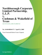 Northborough Corporate Limited Partnership, L.L.P. V. Cushman & Wakefield Of Texas, Inc.