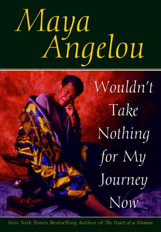 Wouldn't Take Nothing for My Journey Now PDF Download