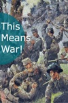 This Means War An Anthology Of 25 Classic War Novels
