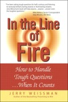 In The Line Of Fire How To Handle Tough QuestionsWhen It Counts
