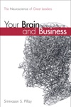 Your Brain And Business The Neuroscience Of Great Leaders