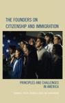 The Founders On Citizenship And Immigration
