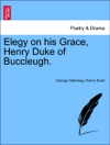 Elegy On His Grace Henry Duke Of Buccleugh