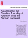 An Account Of The Cheshire Township Of Appleton Since The Norman Conquest