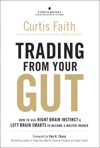 Trading From Your Gut How To Use Right Brain Instinct  Left Brain Smarts To Become A Master Trader