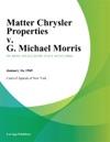 Matter Chrysler Properties V G Michael Morris