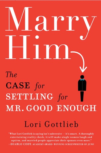 Lori Gottlieb - Marry Him