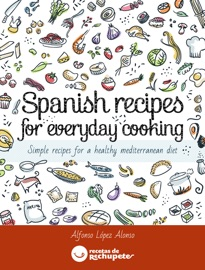 Spanish Recipes For Everyday Cooking