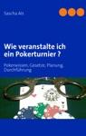 Wie Veranstalte Ich Ein Pokerturnier