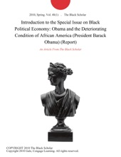 Introduction To The Special Issue On Black Political Economy: Obama And The Deteriorating Condition Of African America (President Barack Obama) (Report)