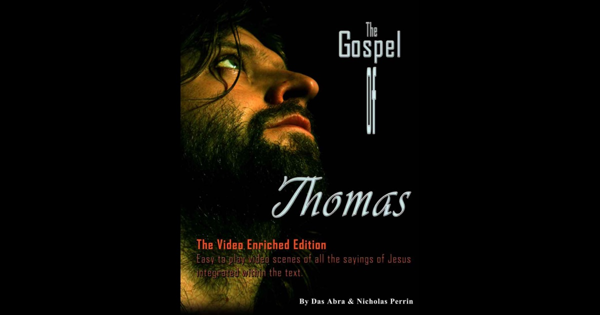 gospel of thomas The gospel of thomas these are the secret words, which the living jesus spoke, and didymus judas thomas wrote down elucidation: there are two reasons why the teachings were secret the most important is that they go against all vested interests, knock over all holy houses and invalidate all things man consider to be true the second might be.