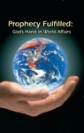 Prophecy Fulfilled Gods Hand In World Affairs
