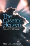The Case For Heaven Near Death Experiences As Evidence Of The Afterlife