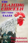 The Flaming Chicken And Other Tales