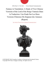 Fantasy in Translation: A Study of Two Chinese Versions of the Lord of the Rings/ Fantasie Dans la Traduction: Une Etude Sur Les Deux Versions Chinoises Du Seigneur des Anneaux (Report)