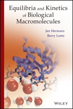 Equilibria And Kinetics Of Biological Macromolecules