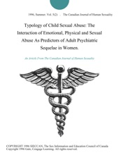 Typology Of Child Sexual Abuse: The Interaction Of Emotional, Physical And Sexual Abuse As Predictors Of Adult Psychiatric Sequelae In Women.