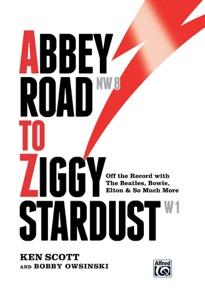 Abbey Road to Ziggy Stardust da Ken Scott & Bobby Owsinski