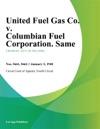 United Fuel Gas Co V Columbian Fuel Corporation Same