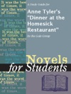 A Study Guide For Anne Tylers Dinner At The Homesick Restaurant