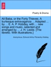 Ali Baba Or The Forty Thieves A Burlesque Extravaganza  Adapted  By  E A P Hobday With  New Songs And Music Selected And Arranged By  J H Leslie The Libretto With Illustrations