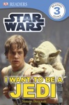DK Readers L3 Star Wars I Want To Be A Jedi Enhanced Edition