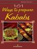 101 Ways To Prepare Kababs
