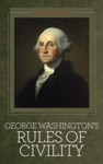 George Washingtons Rules Of Civility