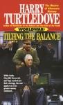 Tilting The Balance Worldwar Book Two